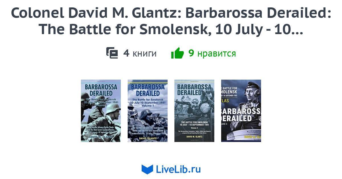 Colonel David M Glantz Barbarossa Derailed